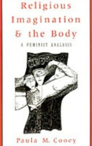 Ebook in inglese Religious Imagination and the Body: A Feminist Analysis Cooey, Paula M.