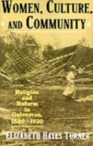 Ebook in inglese Women, Culture, and Community Religion and Reform in Galveston, 1880-1920 HA, TURNER ELIZABETH