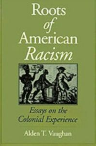 Foto Cover di Roots of American Racism: Essays on the Colonial Experience, Ebook inglese di Alden T. Vaughan, edito da Oxford University Press