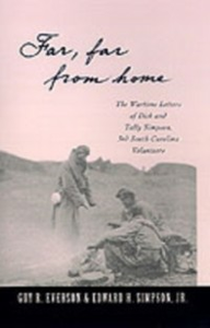 Ebook in inglese &quote;Far, Far From Home&quote;: The Wartime Letters of Dick and Tally Simpson, Third South Carolina Volunteers Simpson, Dick and Tally