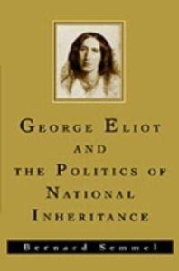 Foto Cover di George Eliot and the Politics of National Inheritance, Ebook inglese di Bernard Semmel, edito da Oxford University Press