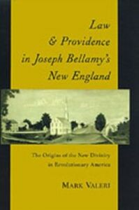 Ebook in inglese Law and Providence in Joseph Bellamy's New England: The Origins of the New Divinity in Revolutionary America Valeri, Mark