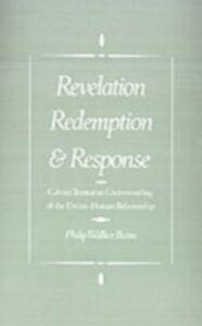Ebook in inglese Revelation, Redemption, and Response: Calvin's Trinitarian Understanding of the Divine-Human Relationship Butin, Philip Walker