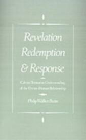 Revelation, Redemption, and Response: Calvin's Trinitarian Understanding of the Divine-Human Relationship