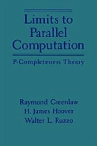Ebook in inglese Limits to Parallel Computation: P-Completeness Theory Greenlaw, Raymond , Hoover, H. James , Ruzzo, Walter L.