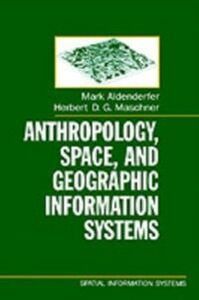 Ebook in inglese Anthropology, Space, and Geographic Information Systems -, -