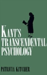 Foto Cover di Kant's Transcendental Psychology, Ebook inglese di Patricia Kitcher, edito da Oxford University Press, UK