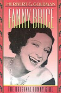 Ebook in inglese Fanny Brice: The Original Funny Girl Goldman, Herbert G.