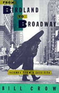 Foto Cover di From Birdland to Broadway:Scenes from a Jazz Life, Ebook inglese di Bill Crow, edito da Oxford University Press, USA
