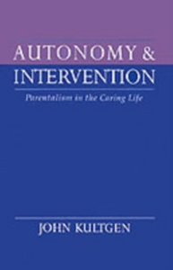 Ebook in inglese Autonomy and Intervention: Parentalism in the Caring Life Kultgen, John