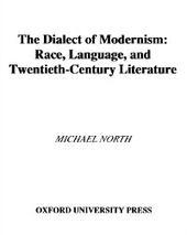 Dialect of Modernism: Race, Language, and Twentieth-Century Literature