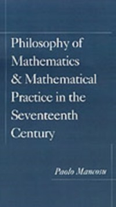Ebook in inglese Philosophy of Mathematics and Mathematical Practice in the Seventeenth Century Mancosu, Paolo