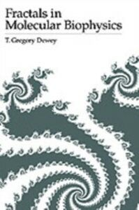 Ebook in inglese Fractals in Molecular Biophysics Dewey, T. Gregory