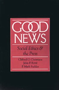 Ebook in inglese Good News: Social Ethics and the Press Christians, Clifford G. , Fackler, P. Mark , Ferre, John P.