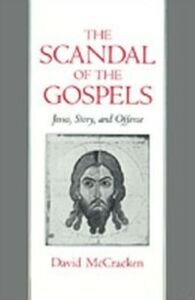 Ebook in inglese Scandal of the Gospels: Jesus, Story, and Offense McCracken, David