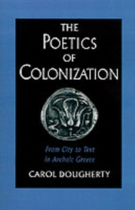 Ebook in inglese Poetics of Colonization: From City to Text in Archaic Greece Dougherty, Carol