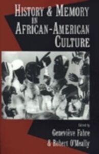 Foto Cover di History and Memory in African-American Culture, Ebook inglese di Genevieve Fabre,Robert O'Meally, edito da Oxford University Press, UK
