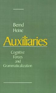 Ebook in inglese Auxiliaries: Cognitive Forces and Grammaticalization Heine, Bernd