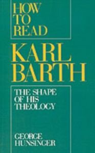 Ebook in inglese How to Read Karl Barth: The Shape of His Theology Hunsinger, George