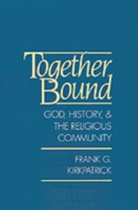 Ebook in inglese Together Bound: God, History, and the Religious Community Kirkpatrick, Frank G.