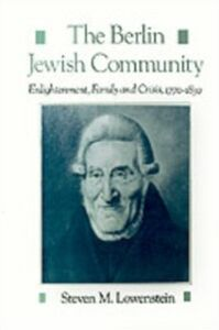 Ebook in inglese Berlin Jewish Community: Enlightenment, Family and Crisis, 1770-1830 Lowenstein, Steven M.