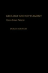 Ebook in inglese Geology and Settlement: Greco-Roman Patterns Crouch, Dora P.