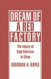 Dream of a Red Factory: The Legacy of High Stalinism in China