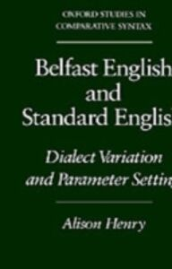 Ebook in inglese Belfast English and Standard English: Dialect Variation and Parameter Setting Henry, Alison