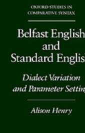 Belfast English and Standard English: Dialect Variation and Parameter Setting