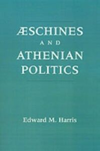 Ebook in inglese Aeschines and Athenian Politics Harris, Edward M.