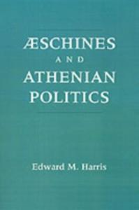 Ebook in inglese Aeschines and Athenian Politics Harris, Edward M.