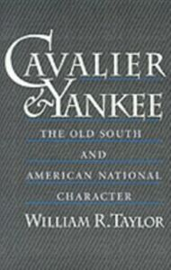Foto Cover di Cavalier and Yankee: The Old South and American National Character, Ebook inglese di William R. Taylor, edito da Oxford University Press