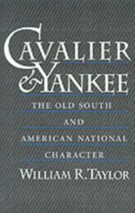 Ebook in inglese Cavalier and Yankee: The Old South and American National Character Taylor, William R.