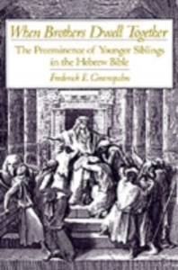 Ebook in inglese When Brothers Dwell Together: The Preeminence of Younger Siblings in the Hebrew Bible Greenspahn, Frederick E.