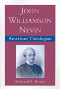 Ebook in inglese John Williamson Nevin: American Theologian Wentz, Richard E.