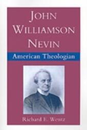 John Williamson Nevin: American Theologian