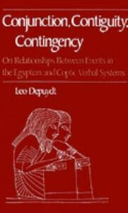 Foto Cover di Conjunction, Contiguity, Contingency: On Relationships between Events in the Egyptian and Coptic Verbal Systems, Ebook inglese di Leo Depuydt, edito da Oxford University Press