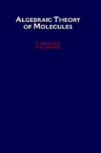 Ebook in inglese Algebraic Theory of Molecules Iachello, F. , Levine, R. D.