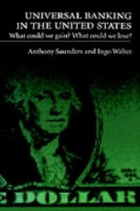 Foto Cover di Universal Banking in the United States: What Could We Gain? What Could We Lose?, Ebook inglese di Anthony Saunders,Ingo Walter, edito da Oxford University Press