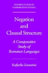 Ebook in inglese Negation and Clausal Structure: A Comparative Study of Romance Languages Zanuttini, Raffaella