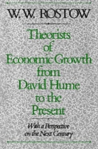 Ebook in inglese Theorists of Economic Growth from David Hume to the Present: With a Perspective on the Next Century Rostow, W. W.