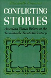 Ebook in inglese Conflicting Stories: American Women Writers at the Turn into the Twentieth Century Ammons, Elizabeth