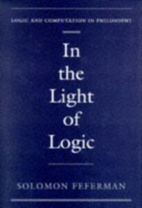 Foto Cover di In the Light of Logic, Ebook inglese di Solomon Feferman, edito da Oxford University Press