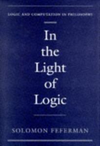 Ebook in inglese In the Light of Logic Feferman, Solomon