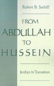 Ebook in inglese From Abdullah to Hussein: Jordan in Transition Satloff, Robert B.