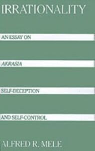 Ebook in inglese Irrationality: An Essay on Akrasia, Self-Deception, and Self-Control Mele, Alfred R.