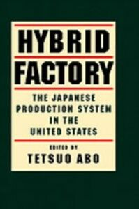 Ebook in inglese Hybrid Factory: The Japanese Production System in The United States -, -