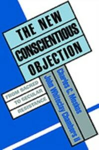 Foto Cover di New Conscientious Objection: From Sacred to Secular Resistance, Ebook inglese di  edito da Oxford University Press