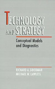 Ebook in inglese Technology and Strategy: Conceptual Models and Diagnostics Goodman, Richard A. , Lawless, Michael W.