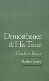 Demosthenes and His Time: A Study in Defeat
